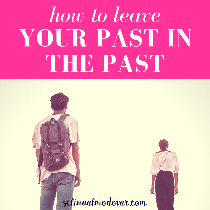 """guy standing in a desert wearing a backpack looking onward at a woman who is far ahead with pink overlay and white text that reads, """"How to Leave Your Past in the Past"""""""