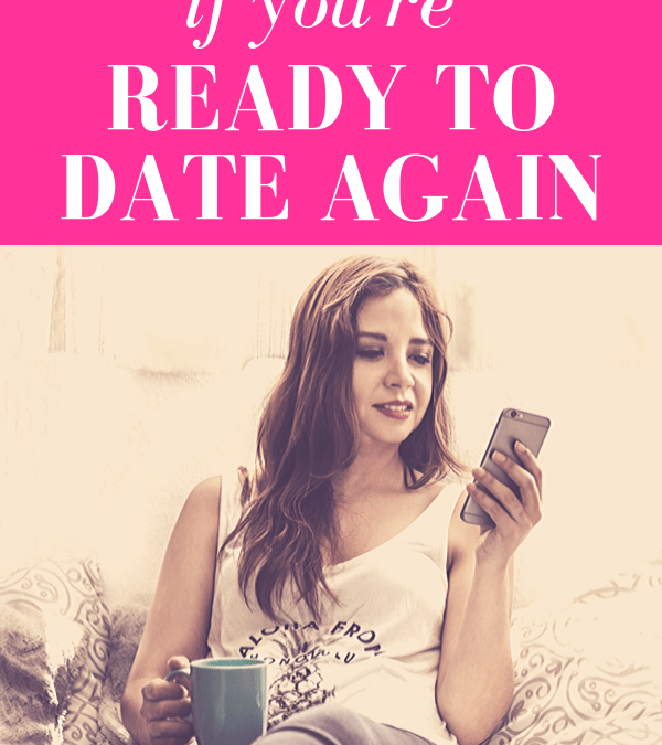 3 Questions to Tell If You're Ready To Date Again