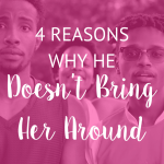 two guys stare blankly into the camera with one woman photobombing them in the background of an treelike setting with pink overlay and white text that reads, 4 Reasons Why He Doesn't Bring You Around