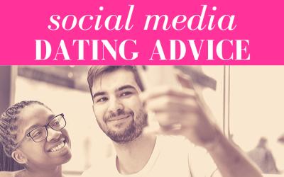 Social Media Dating Advice