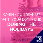 "girl with long brunette hair wearing a christmas sweater is holding a small wrapped gift with both hands while standing in front of a Christmas tree with pink overlay and white text that reads, ""When You Break Up With Your Boyfriend During The Holidays"""