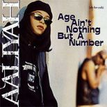 Aaliyah: Age Ain't Nothing But A Number. Album: Blackground