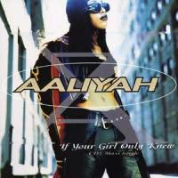 Aaliyah's lead single from One In A Million.
