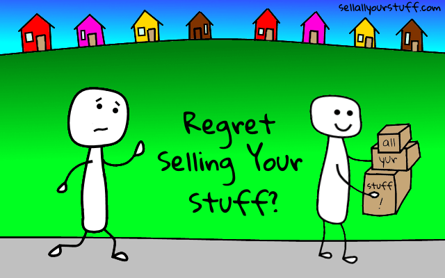 regret selling your stuff - by sellallyourstuff.com