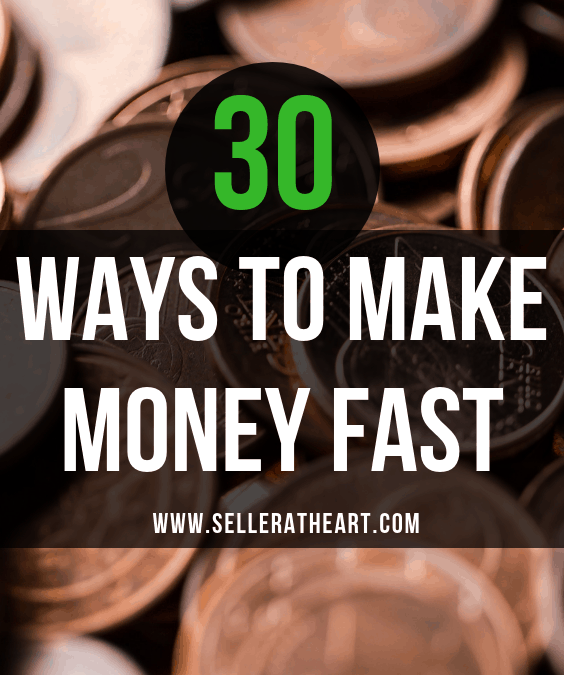 30 Ways to Make Money Fast and Easy