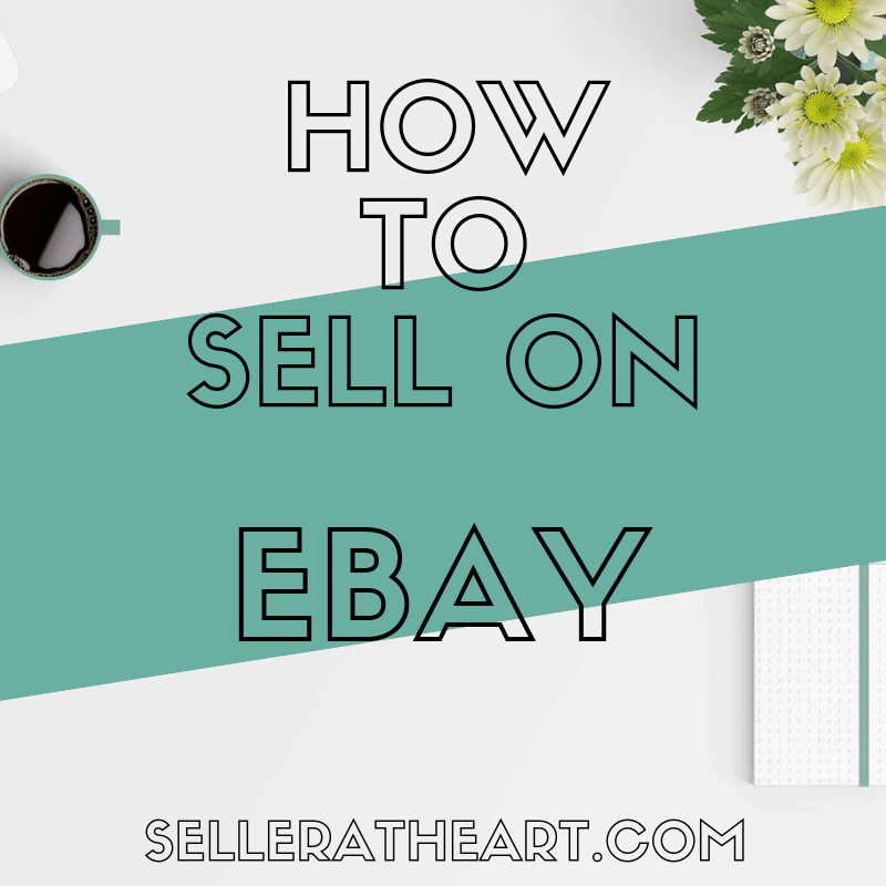 How To Sell On Ebay Using My Battle Tested Methods Selleratheart