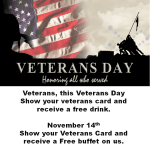 For our Veterans November 11th and November 14th Specials Just For You! We Thank you!