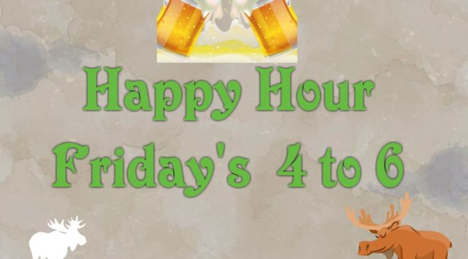 Happy Hour Fri 4 – 6