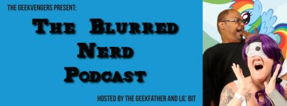 http://blurrednerds.libsyn.com/the-blurred-nerd-podcast-episode-3