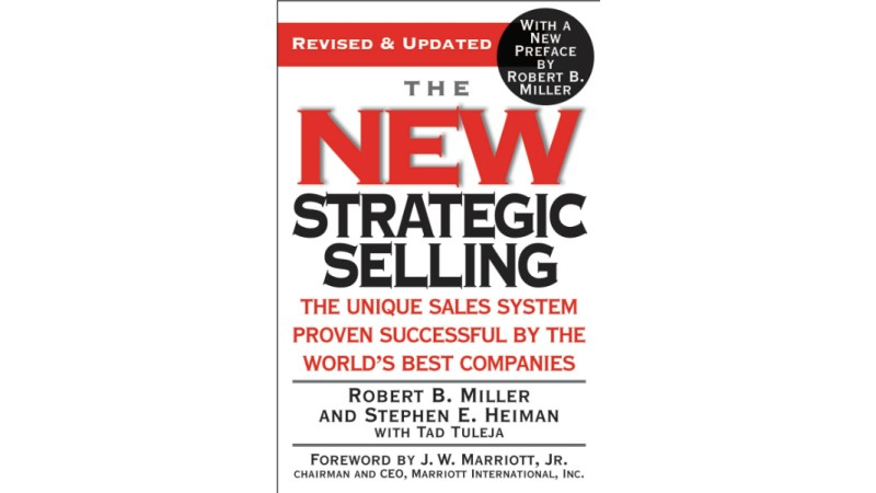 The New Strategic Selling by Miller, Heiman, & Tuleja (Book Summary)