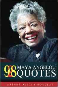 98 Maya Angelou Quotes
