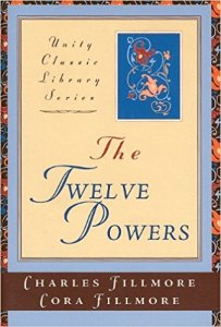 The Twelve Powers by Charles Fillmore