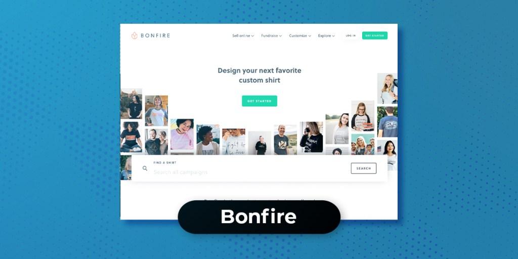 7 Teespring Alternatives  - Bonfire