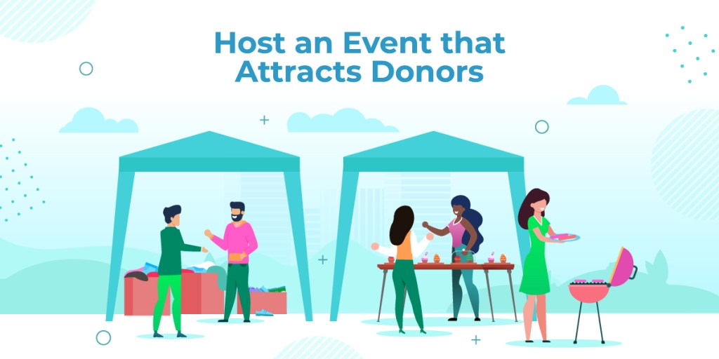 Host an Event that Attracts Donors