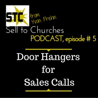 Door Hangers for Sales Calls: PODCAST, VIDEO, Downloadable PDFs & Editable MS Publisher Files