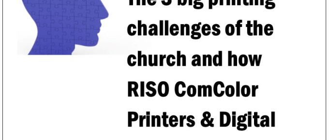 Podcast, e-book & TALK TRACK: The 3 Big Printing Challenges of Churches and How RISOs can solve them