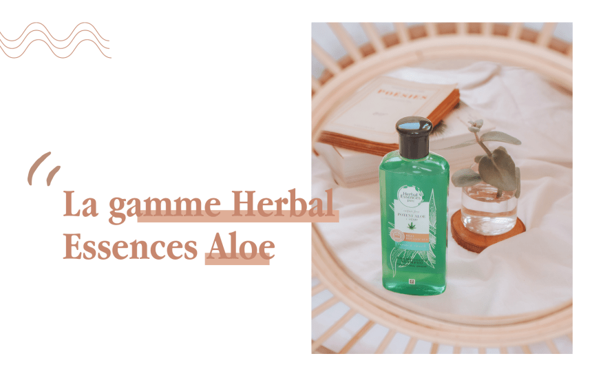 LA GAMME HERBAL ESSENCES ALOE