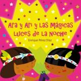 Ara y Ari y las mágicas luces de la noche