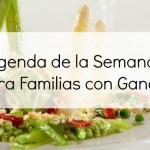 Agenda de la Semana para familias con ganas. Del 21 al 27 de abril