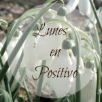 Lunes en positivo. Marzo maravilloso
