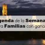 Agenda de la Semana para Familias con Ganas. Del 24 al 31 de marzo