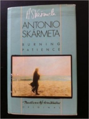 semestafakta-Antonio Skármeta's novel Burning Patience
