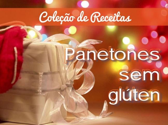 Panetone e Chocotone sem Glúten sem Lactose