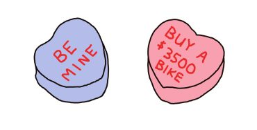 """drawing of candy hearts saying """"be mine"""" and """"buy a $3500 bike"""""""