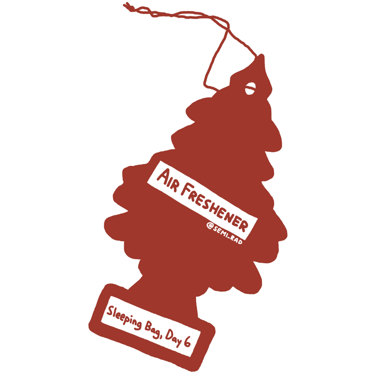"drawing of a pine tree shaped air freshener reading ""sleeping bag, day 6"""