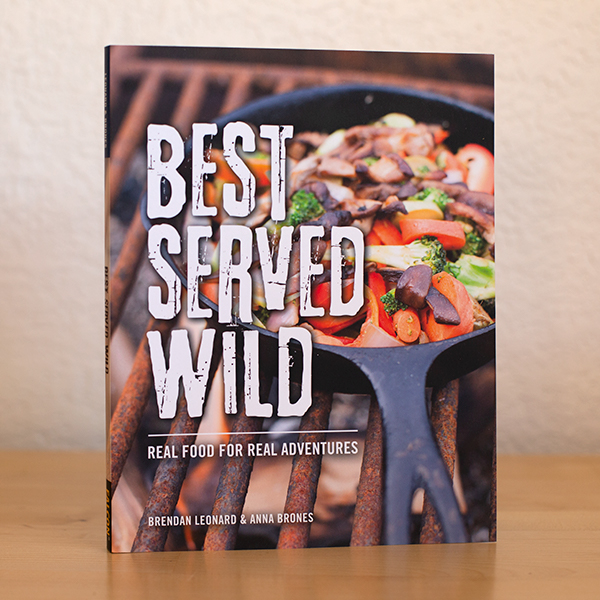 Best Served Wild: Real Food for Real Adventures signed by co-author Brendan Leonard