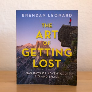 The Art of Getting Lost: 365 Days of Adventure, Big and Small, signed by author Brendan Leonard