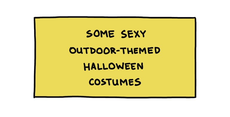 """hand-drawn sign reading """"Some Sexy Outdoor-Themed Halloween Costumes"""""""