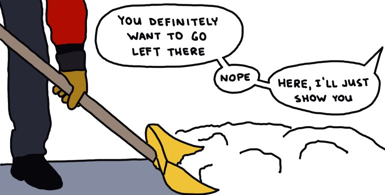 drawing of a snow shoveler receiving unwanted advice