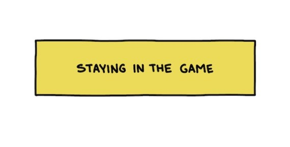 handwritten text: staying in the game