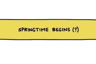 hand-drawn title: springtime begins (?)
