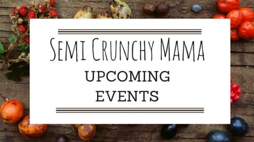 Semi Crunchy Mama Upcoming Events