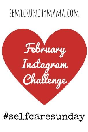 February Instagram Challenge with SemiCrunchymama
