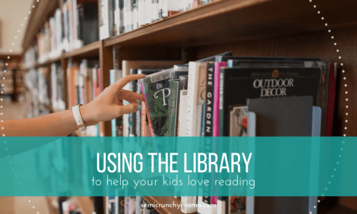 How to Use the Library So Your Kids Love to Read