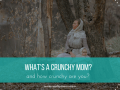 What's a crunchy mom?
