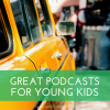 Great Podcasts for Young Kids
