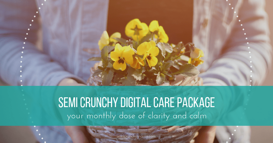 Semi Crunchy Digital Care Package: your monthly dose of clarity and calm