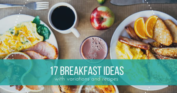 17 Breakfast Ideas