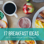 17 Breakfast Ideas