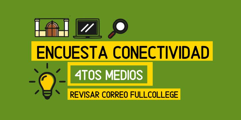 ENCUESTA CONECTIVIDAD CUARTOS MEDIOS