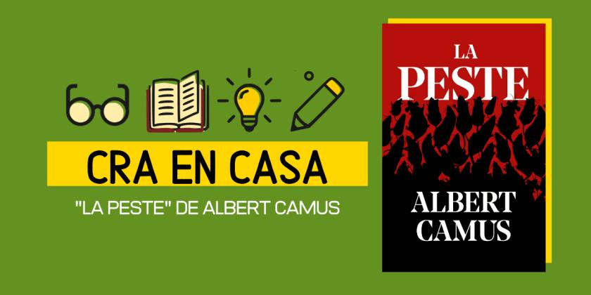CRA MEDIA: RE-LECTURA DE ALBERT CAMUS Y SU LIBRO «LA PESTE» EN TIEMPOS DE PANDEMIA