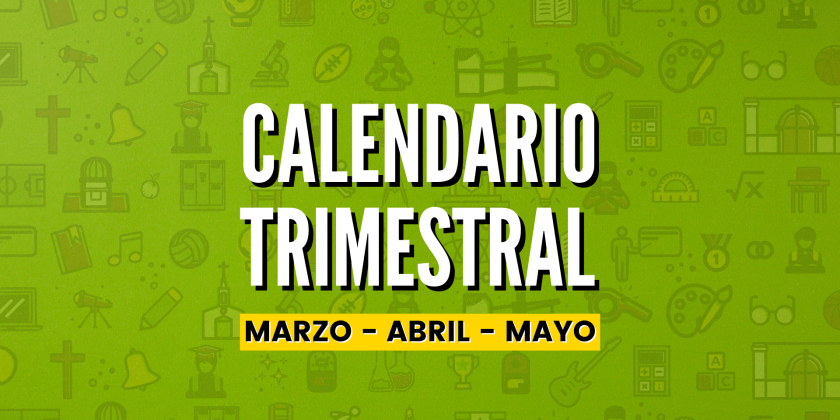 CALENDARIO TRIMESTRAL MAR-ABR-MAY