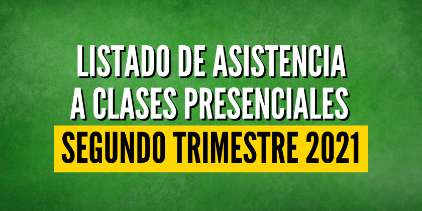 LISTADO DE ASISTENCIA A CLASES PRESENCIALES SEMANA 26 DE JULIO