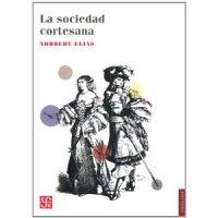 La Sociedad Cortesana, Norbert Elias