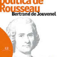 """""""Ensayo sobre la política de Rousseau"""". Bertrand de Jouvenel. Ediciones Encuentro."""