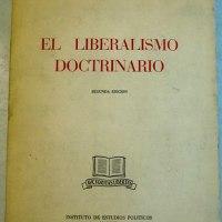 """""""El liberalismo doctrinario"""". Luis Díez del Corral."""